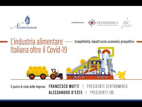 Francesco Mutti e Alessandro D'Este - L'industria alimentare italiana oltre il Covid 19
