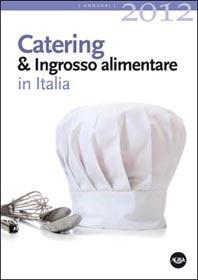 AGRA: nuovo annuario Catering & Ingrosso Alimentare in Italia 2012 disponibile su Beverfood.com