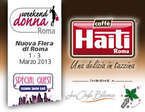 CAFFÈ HAITI ROMA nel magico mondo delle donne a Weekend Donna 2013