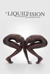 Grappa Candolini e Giuseppe Mastromatte: A LIQUID VISION