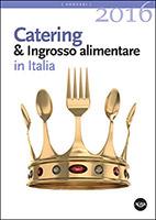 Catering & Ingrosso Alimentare in Italia 2016