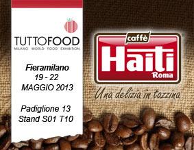 CAFFE' HAITI ROMA A TUTTOFOOD 2013, PROTAGONISTA DELLA QUALITÀ E DELL'INNOVAZIONE
