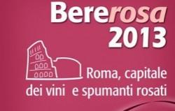 """Ritorna """"BEREROSA"""" 2013: 81 aziende per una degustazione unica di oltre 100 bollicine e vini en rose"""