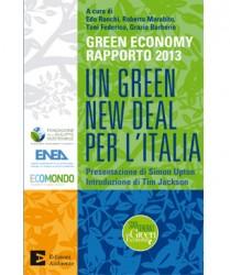 Un GREEN NEW DEAL  per l'Italia – Rapporto 2013