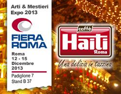 Caffè Haiti Roma ad Arti & Mestieri Expo 2013: tutta la qualità del migliore espresso italiano e originali idee regalo