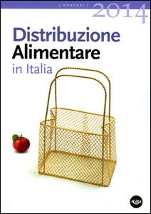 È disponibile il nuovo Annuario DISTRIBUZIONE ALIMENTARE IN ITALIA 2014