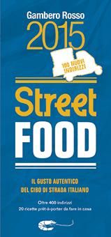 STREET FOOD 2015 Gambero Rosso: Seconda edizione per la guida che traccia una mappa completa del cibo di strada italiano