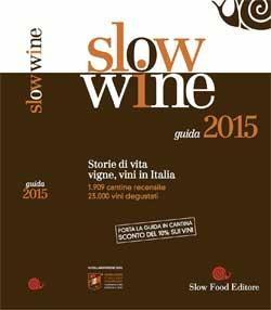 """Barolo, Verdicchio e Brunello di Montalcino sono i vini più premiati da """"SLOW WINE"""" 2015"""