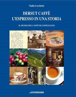 """Pubblicata la monografia d'impresa """"DERSUT CAFFÈ – L'ESPRESSO IN UNA STORIA"""""""