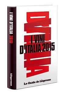 Anteprima GUIDA VINI D'ITALIA 2015 dell'Espresso: per la prima volta un bianco in cima alla classifica