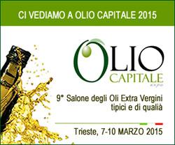 OLIO CAPITALE, il Salone dell'extravergine d'oliva, a Trieste dal 7 al 10 marzo 2015