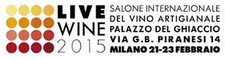 LIVE WINE Salone Internazionale del Vino Artigianale. 21-23 Febbraio 2015 Milano