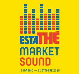 ESTATHÉ MARKET SOUND: il festival musicale che punta anche sullo street food di qualità e l'eccellenza Made in Italy