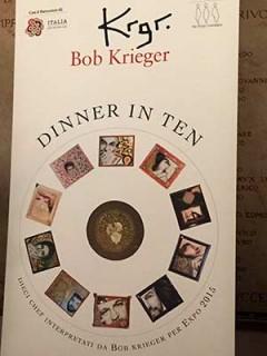 Dinner In Ten Krieger Interpretati Dinner Expo Milano 2015 Dieci Expo Chef Bob Krieger Chef Cannavacciuolo