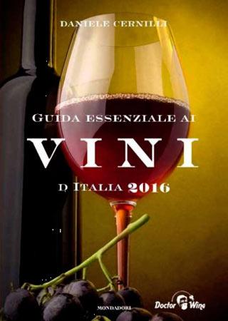 Guida essenziale ai vini d'Italia 2016 di Daniele Cernilli