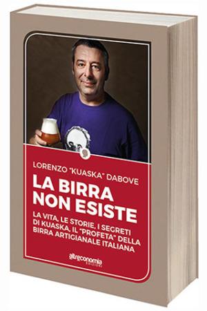 LA BIRRA NON ESISTE:  il nuovo libro di  Lorenzo Dabove in arte Kuaska