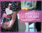 Da Compagnia dei Caraibi una speciale selezione di drink e bottiglie per San Valentino
